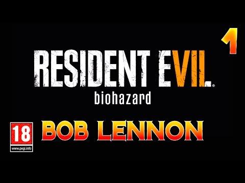 Resident Evil 7 - Ep.1 : Le Retour De Castellanos !!! Let's Play par Bob Lennon PC FR