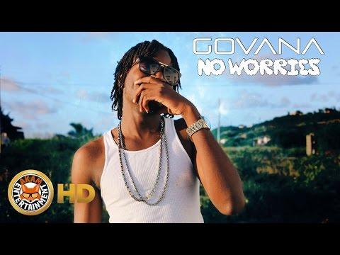 Govana - No Worries [Artistry Riddim] November 2016