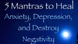 5 Mantras for Depression, Anxiety, and Protection