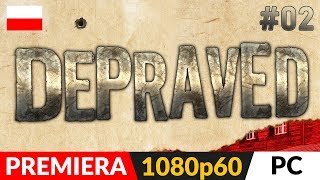 DEPRAVED PL  #2 (odc.2)  Bandyci, dzikie zwierzęta i...kościół! | Gameplay po polsku