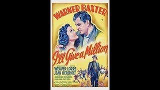 *I'll Give a Million* - Warner Baxter, Marlorie Weaver, Peter Lorre (1938)