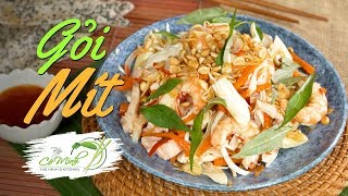 Bếp Cô Minh | Tập 117: Cách làm Gỏi Mít Non Tôm Thịt cực ngon (Jackfruit Stir Mixed Recipes)