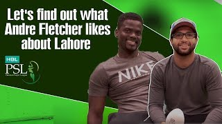 Let's find out what Andre Fletcher likes about Lahore.