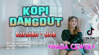 Kopi Dangdut Karaoke Nada Cewek    + Lirik Musik Versi Slow DJ Tik Tok Mala Agatha