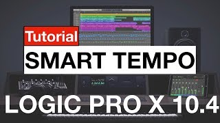 Logic pro x 10.4 - Making a song with Smart Tempo