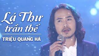 Lá Thư Trần Thế - Triệu Quang Hà thumbnail