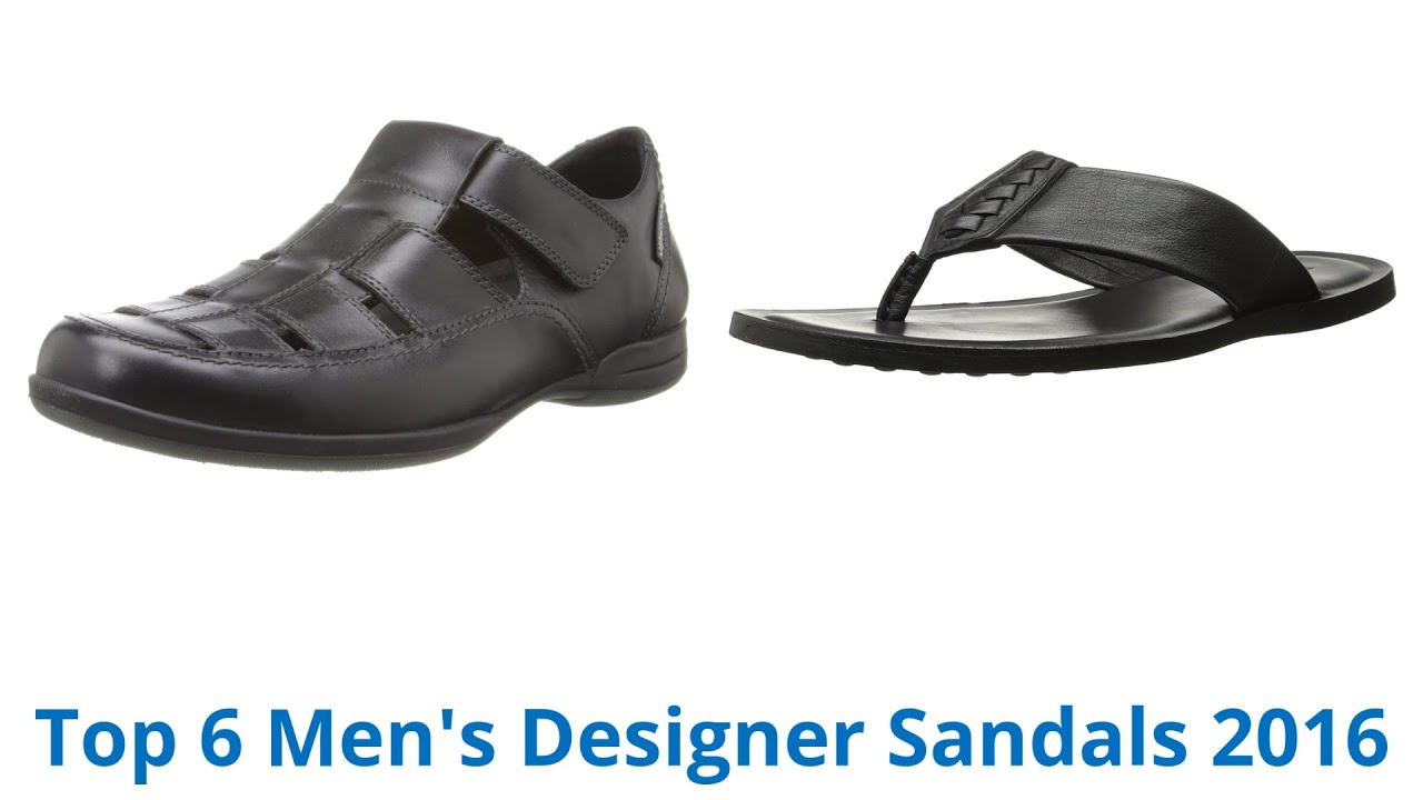 a3a24c215 6 Best Men's Designer Sandals 2016 - YouTube