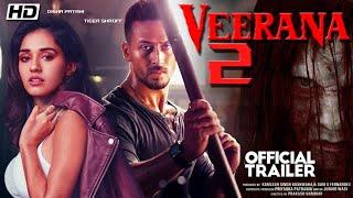 Veerana 2-Official Trailer ! Tiger Shroff ! Disha Patani ! 2020 Movie