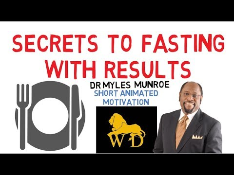 4 KEYS TO FAST EFFECTIVELY WITH INSTANT RESULTS by Dr Myles Munroe (Must Watch)