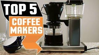 ✅ Best Coffee Maker 2019 * Top 5 Coffee Makers