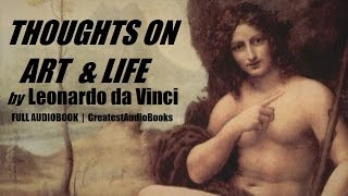 THOUGHTS ON ART AND LIFE by Leonardo da Vinci - FULL AudioBook | GreatestAudioBooks