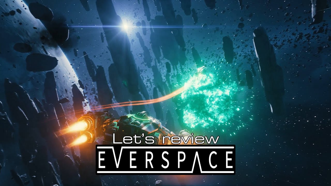 Let's review - Everspace
