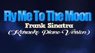 FLY ME TO THE MOON - Frank Sinatra (KARAOKE PIANO VERSION)