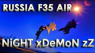 russia f35 air vs night xdemon zz friendly