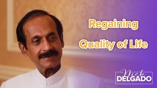 Regaining Quality of Life - Dr. Nick Delgado with Dr. Pankaj Naram