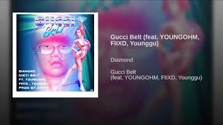 Gucci Belt - DIAMOND feat. YOUNGOHM, FIIXD, Younggu