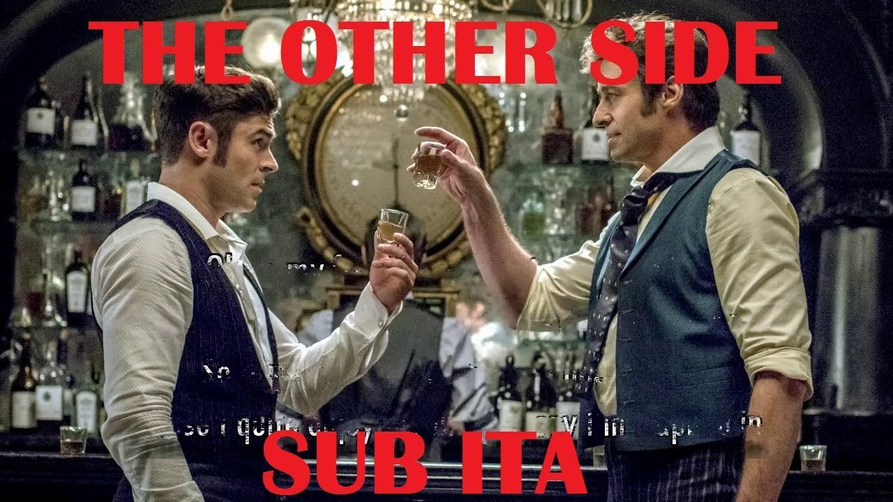 The Other Side Sub Ita The Greatest Showman Youtube