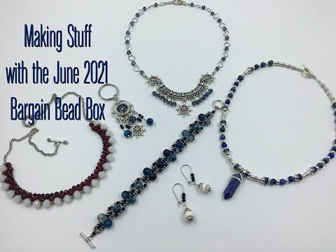 Making Stuff with the June 2021 Bargain Bead Box
