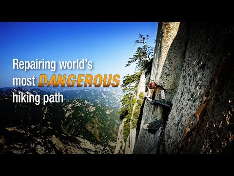 Live: Repairing world's most dangerous hiking path 危险者的游戏——华