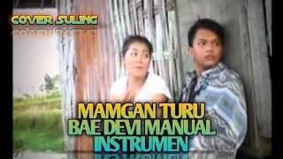 Download Lagu MANGAN TURU BAE#DEVI MANUAL#TARLING#INSTRUMEN SULING mp3