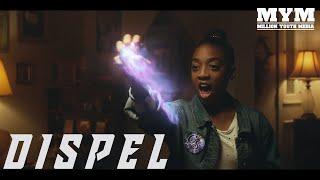 DISPEL (2019) | Sci-Fi Fantasy Short Film | MYM