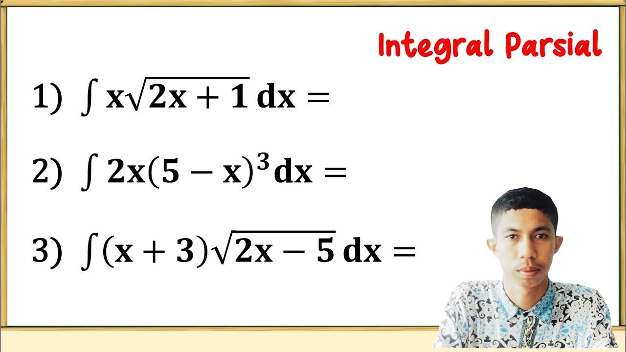 Kita telah mempelajari tentang integral tentu pada subbab sebelumnya. Integral Parsial Contoh Soal Youtube