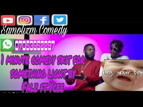Something light by Falz ft Ycee (Comedy skit ,1 minute)
