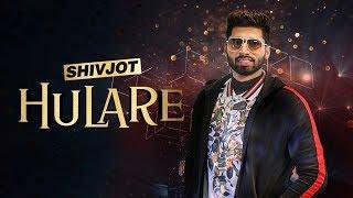 HULARE - Shivjot   New Punjabi Song 2019   Latest Punjabi Song 2019   Punjabi Music   Gabruu