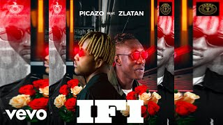 Picazo - If I (Official Audio) ft. Zlatan Ibile