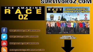 The Amazing Race Oz - Canada Season 3 Episode 6 & 7 Recap