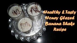 बनन शक रसप  Honey glazed Banana shake recipe  How to make Banana Chia Seeds Smoothie
