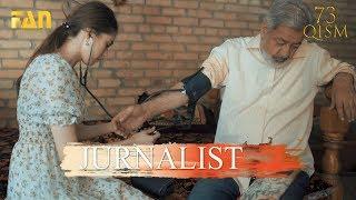 Журналист Сериали 73   қисм  Jurnalist Seriali 73   Qism