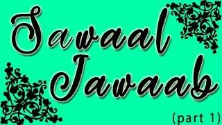 Ap kay SAWAAL mere JAWAB - Sana's Bucket