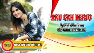 Nella Kharisma - Aku Cah Kerjo [OFFICIAL AUDIO]
