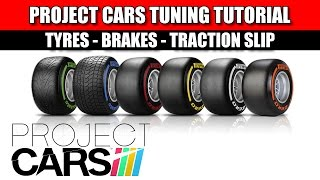 Project CARS - Tuning Tutorial - Tyres - Brakes and Traction Slip