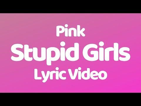 Pink - Stupid Girls (Lyrics)
