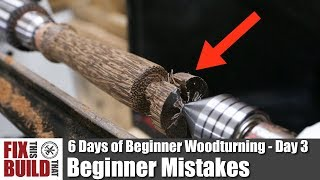 Beginner Mistakes on the Lathe  6 Days of Beginner Woodturning Day 3