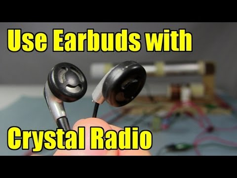 Use Earbuds/Earphones with Crystal Radio