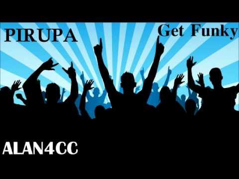 Pirupa - Get Funky (Original Mix)
