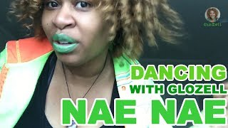 Dancing With GloZell - Nae Nae