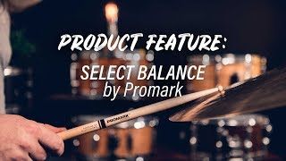 Drumstick Choice with the Select Balance Series