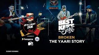 No1 Yaari JamPad | Broken | Best Kept Secret | Yaari Story | Artist Aloud
