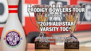 PRODIGY BOWLERS TOUR -- 05-19-2019 -- All Star Varsity TOC