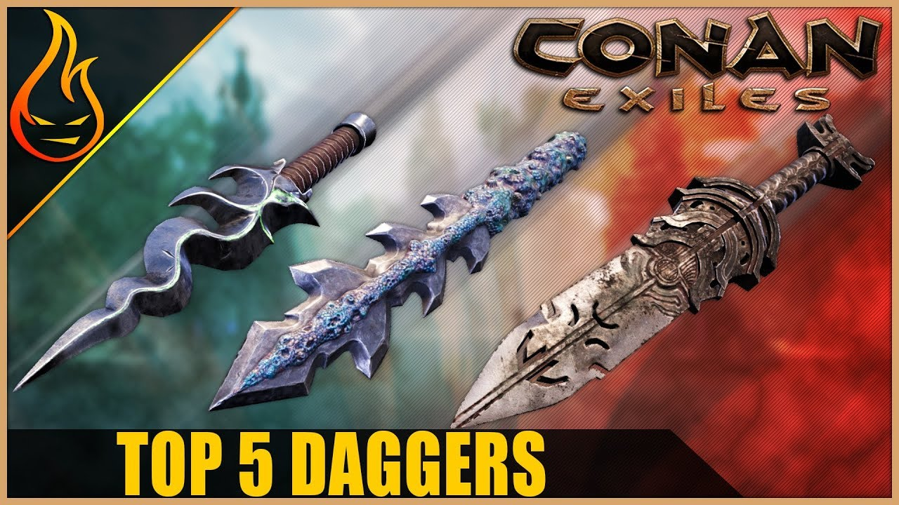 Top 5 Daggers In Conan Exiles 2019