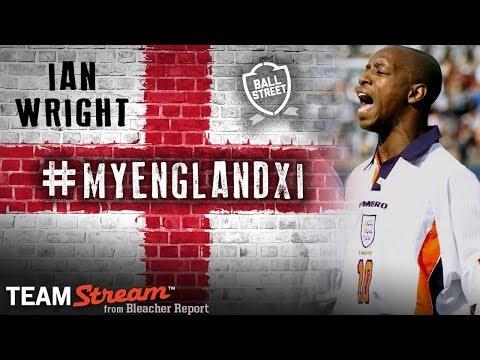 IAN WRIGHT PICKS HIS BEST ENGLAND XI