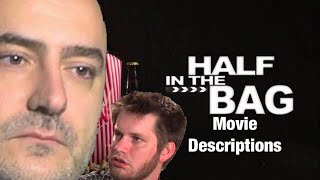 Half In The Bag but it's just Mike and Jay describing movie plots