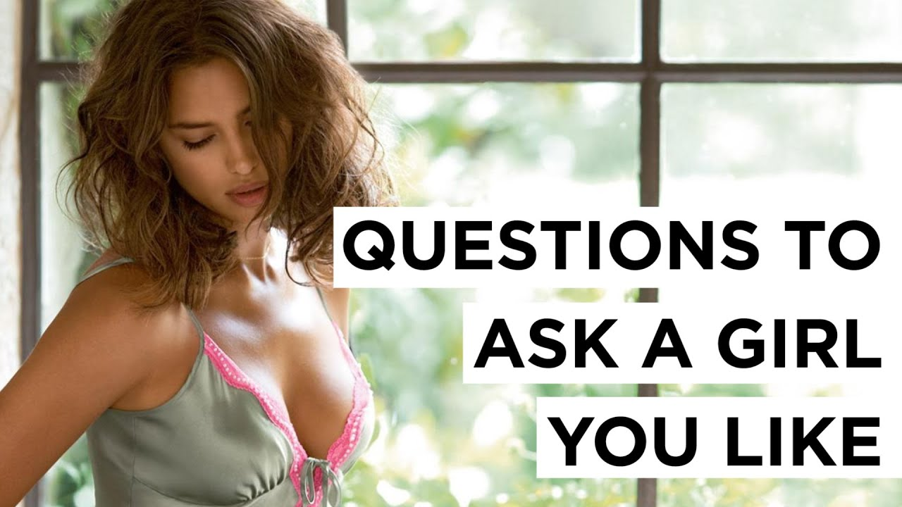 what are the questions to ask a girl