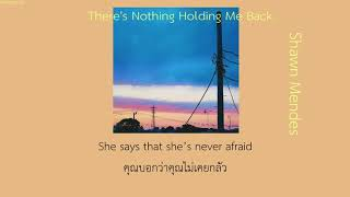 |Subthai| There's nothing holdin me back - Shawn Mendes แปลไทย