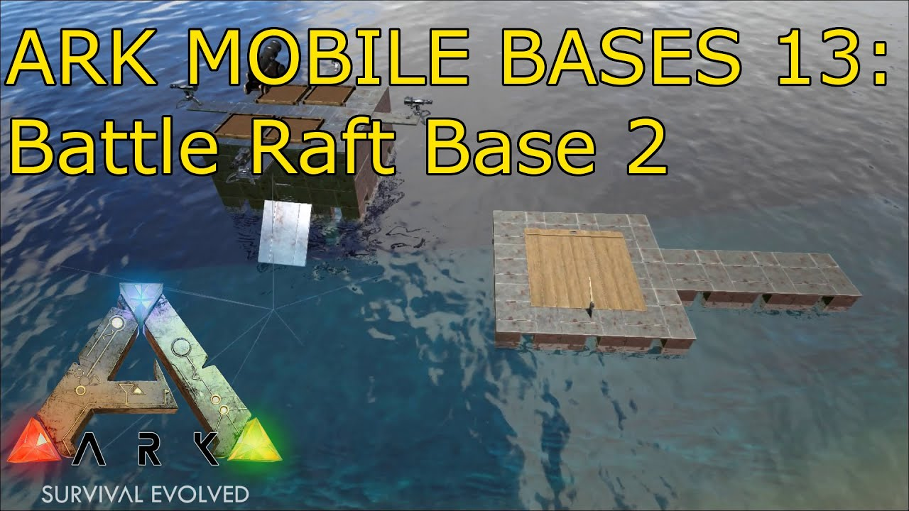 Ark mobile bases 13 battle raft base 2 building tips and for Construction tips and tricks