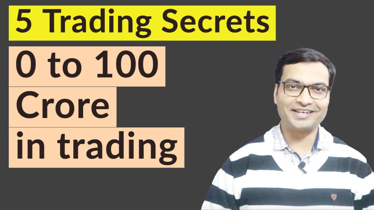 0 to 100 Crore in Trading; 5 Trading Secrets